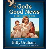 God's Good News Bible Storybook by Graham, Billy, 9780718006303