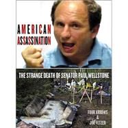 American Assassination : The Strange Death of Senator Paul Wellstone by Arrows, Four, 9780975276303