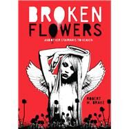 Broken Flowers by Drake, Robert M., 9781449486303
