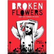 Broken Flowers by Drake, Robert M., 9781449486303
