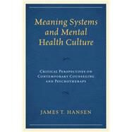 Meaning Systems and Mental Health Culture by Hansen, James T., 9781498516303