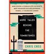 More Tales Behind the Tombstones by Enss, Chris, 9780762796304