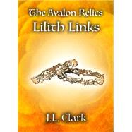 The Avalon Relics by Clark, J. L., 9780990946304