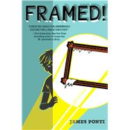 Framed! by Ponti, James, 9781481436304