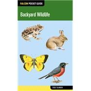 Falcon Pocket Guide: Backyard Wildlife by Telander, Todd, 9781493006304