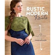 Rustic Modern Knits: 23 Sophisticated Designs by Alexander, Yumiko, 9781620336304