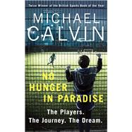 No Hunger in Paradise by Calvin, Michael, 9781780896304