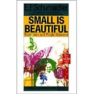 Small Is Beautiful: Economics As If People Mattered by Schumacher, E. F., 9780060916305