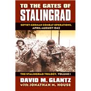 To the Gates of Stalingrad by Glantz, David M., 9780700616305