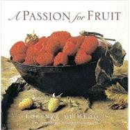 A Passion for Fruit by De' Medici Stucchi, Lorenza, 9780789206305