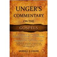 Unger's Commentary on the Gospels by Unger, Merrill, 9780899576305