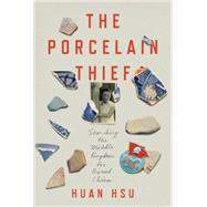 The Porcelain Thief by Hsu, Huan, 9780307986306