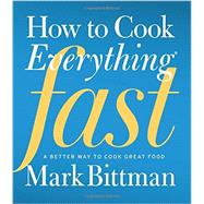 How to Cook Everything Fast by Bittman, Mark; Villedieu, Olivia de Salve, 9780470936306