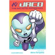 Jaco the Galactic Patrolman by Toriyama, Akira; Miyaki, Tetsuichiro, 9781421566306