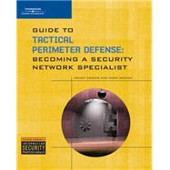 Guide to Tactical Perimeter Defense : Becoming a Security Network Specialist by Weaver, Randy, 9781428356306