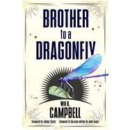 Brother to a Dragonfly by Campbell, Will D.; Carter, Jimmy; Lewis, John, 9781496816306