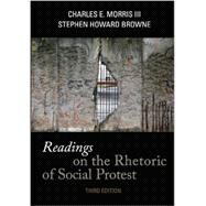 Readings on the Rhetoric of Social Protest by Morris, Charles E., III; Browne, Stephen Howard, 9781891136306