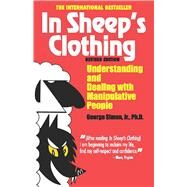 In Sheep's Clothing : Understanding and Dealing with Manipulative People by Simon, George K., Jr., 9781935166306