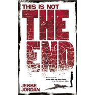 This is Not the End by Jordan, Jesse, 9781942546306