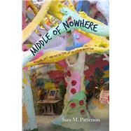 Middle of Nowhere by Patterson, Sara M., 9780826356307