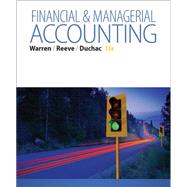 Financial & Managerial Accounting by Warren, Carl S.; Reeve, James M.; Duchac, Jonathan, 9781285866307