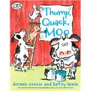 Thump, Quack, Moo A Whacky Adventure by Cronin, Doreen; Lewin, Betsy, 9781416916307