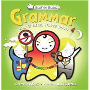Basher Basics: Grammar by Basher; Basher; Budzik, 9780753466308