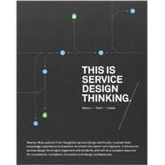 This Is Service Design Thinking : Basics, Tools, Cases by Stickdorn, Marc; Schneider, Jakob, 9781118156308