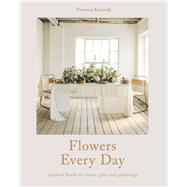 Flowers Every Day by Kennedy, Florence, 9781911216308
