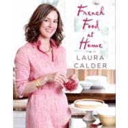 French Food at Home by Calder, Laura, 9780062026309