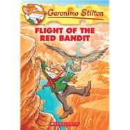 Geronimo Stilton #56: Flight of the Red Bandit by Stilton, Geronimo, 9780545556309