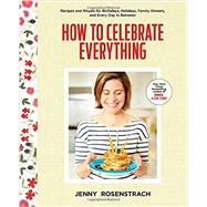 How to Celebrate Everything by Rosenstrach, Jenny, 9780804176309