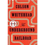 The Underground Railroad (Oprah's Book Club) by WHITEHEAD, COLSON, 9781524736309