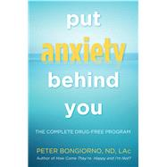 Put Anxiety Behind You by Bongiorno, Peter, 9781573246309