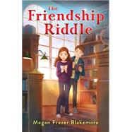 The Friendship Riddle by Blakemore, Megan Frazer, 9781619636309