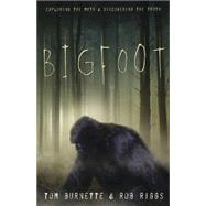 Bigfoot by Burnette, Tom; Riggs, Rob, 9780738736310