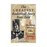 The Greatest Basketball Story Ever Told: The Milan Miracle by Guffey, Greg, 9780253216311