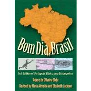 Bom Dia, Brasil; 3rd Edition of Portugu�s B�sico para Estrangeiros by Rejane de Oliveira Slade; Revised by Marta Almeida and Elizabeth Jackson, 9780300116311