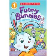 Scholastic Reader Level 1: Funny Bunnies: Morning, Noon, and Night by Dicicco, Sue, 9780545676311