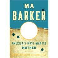 Ma Barker by Enss, Chris; Kazanjian, Howard, 9780762796311