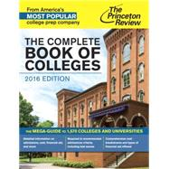 The Complete Book of Colleges, 2016 Edition by Princeton Review, 9780804126311