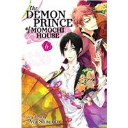 The Demon Prince of Momochi House 6 by Shouoto, Aya, 9781421586311