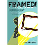 Framed! by Ponti, James, 9781481436311