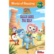 World of Reading: Sheriff Callie's Wild West Callie Asks For Help by Disney Book Group; Disney Storybook Art Team, 9781484716311