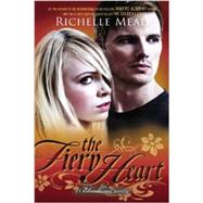 The Fiery Heart A Bloodlines Novel by Mead, Richelle, 9781595146311