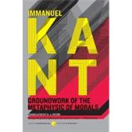 Groundwork of the Metaphysic of Morals by Kant, Immanuel, 9780061766312