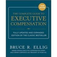 The Complete Guide to Executive Compensation 3/E by Ellig, Bruce, 9780071806312