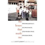 The House That Made Me by Jarrett, Grant, 9781940716312