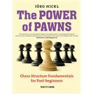The Power of Pawns by Hickl, Jorg, 9789056916312
