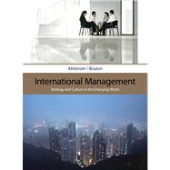 International Management Strategy and Culture in the Emerging World by Ahlstrom, David; Bruton, Garry D., 9780324406313